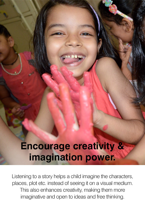 Encourage creativity and imagination power.